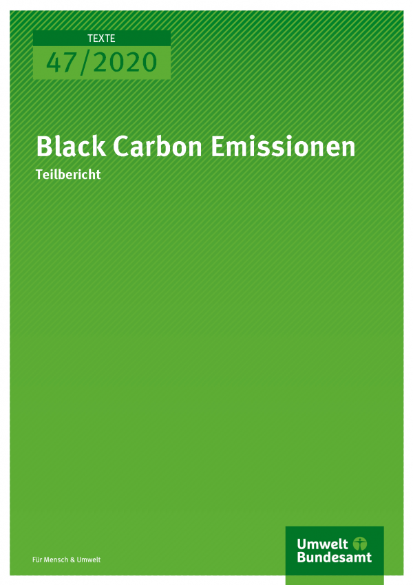 Cover der Publikation TEXTE 47/2020 Black Carbon Emissionen
