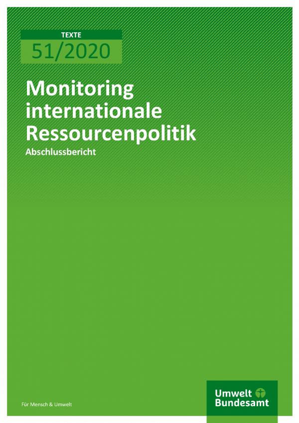 Cover der Publikation TEXTE 51/2020 Monitoring internationale Ressourcenpolitik