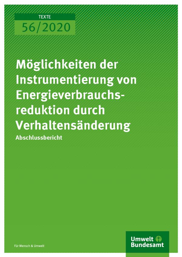 Cover der Publikation TEXTE 56/2020 Möglichkeiten der Instrumentierung von Energieverbrauchsreduktion durch Verhaltensänderung