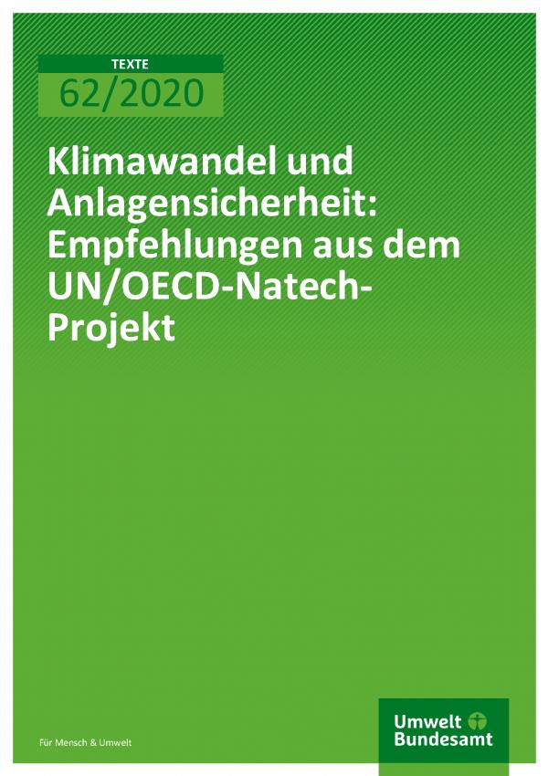 Cover der Publikation TEXTE 62/2020 Klimawandel und Anlagensicherheit: Empfehlungen aus dem UN/OECD-Natech-Projekt