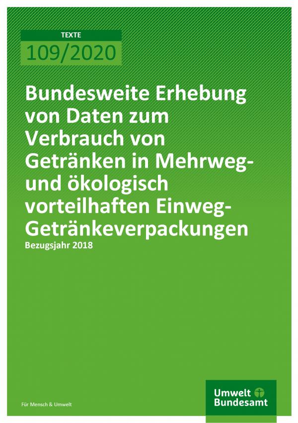 Cover der Publikation TEXTE 109/2020 Bundesweite Erhebung von Daten zum Verbrauch von Getränken in Mehrweg- und ökologisch vorteilhaften Einweg-Getränkeverpackungen