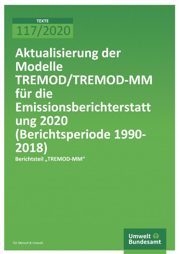 Cover der Publikation TEXTE 117/2020 Aktualisierung der Modelle TREMOD/TREMOD-MM für die Emissionsberichterstattung 2020 (Berichtsperiode 1990-2018)