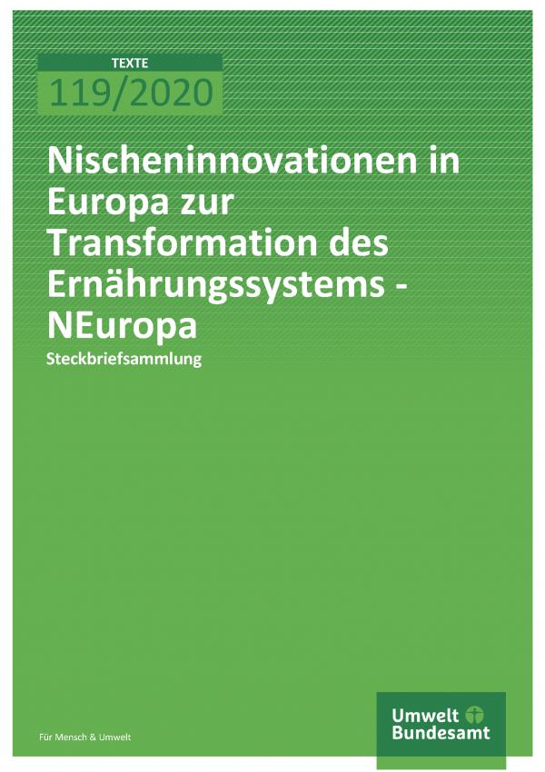 Cover der Publikation TEXTE 119/2020 Nischeninnovationen in Europa zur Transformation des Ernährungssystems - NEuropa