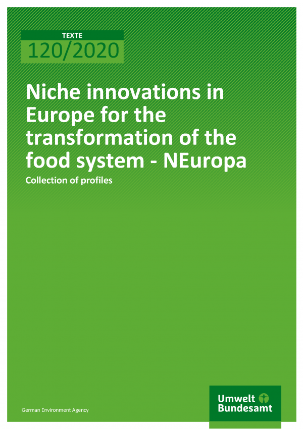 Cover of publication TEXTE 120/2020 Niche innovations in Europe for the transformation of the food system - NEuropa