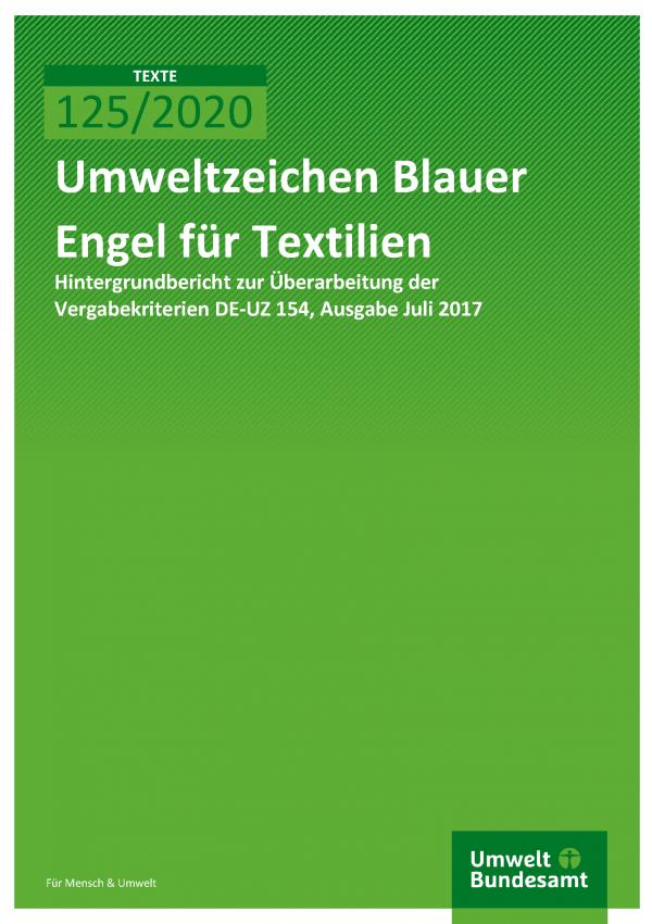 Cover der Publikation TEXTE 125/2020 Umweltzeichen Blauer Engel für Textilien