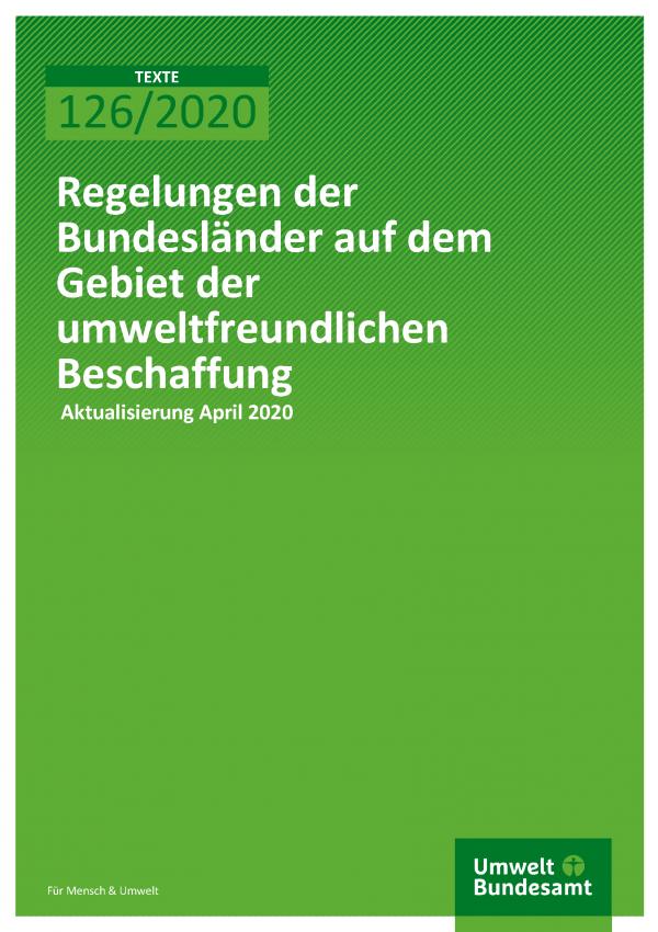 Cover der Publikation TEXTE 126/2020 Regelungen der Bundesländer auf dem Gebiet der umweltfreundlichen Beschaffung