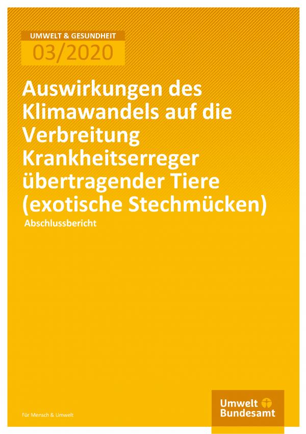 Cover der Publikation Umwelt & Gesundheit 03/2020 Auswirkungen des Klimawandels auf die Verbreitung Krankheitserreger übertragender Tiere (exotische Stechmücken)