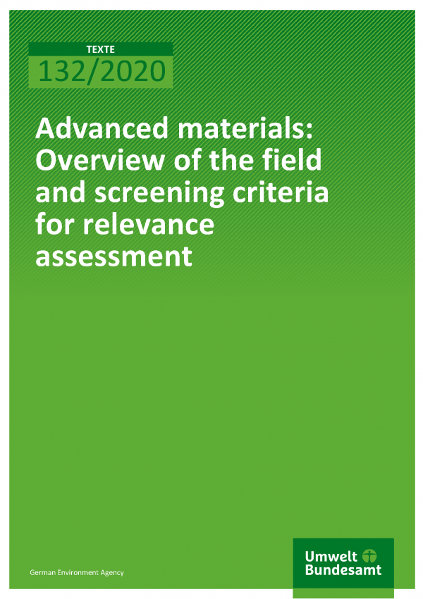 Cover der Publikation TEXTE 132/2020 Advanced materials: Overview of the field and screening criteria for relevance assessment