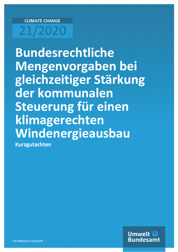 Cover der Publikation CLIMATE CHANGE 21/2020 Bundesrechtliche Mengenvorgaben bei gleichzeitiger Stärkung der kommunalen Steuerung für einen klimagerechten Windenergieausbau