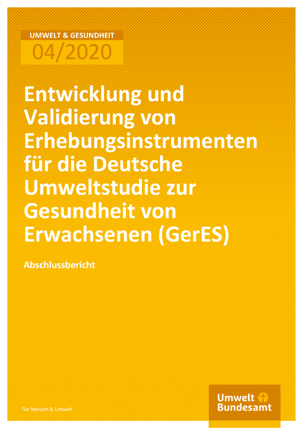 Cover der Publikation Umwelt & Gesundheit 04/2020 Entwicklung und Validierung von Erhebungsinstrumenten für die Deutsche Umweltstudie zur Gesundheit von Erwachsenen (GerES)