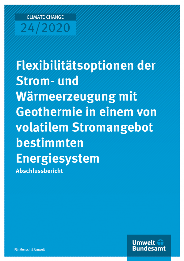 Cover der Publikation CLIMATE CHANGE 24/2020 Flexibilitätsoptionen der Strom- und Wärmeerzeugung mit Geothermie in einem von volatilem Stromangebot bestimmten Energiesystem
