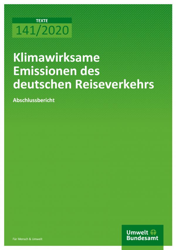 Cover der Publikation TEXTE 141/2020 Klimawirksame Emissionen des deutschen Reiseverkehrs