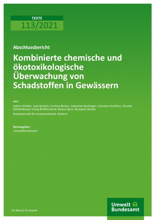 Cover TEXTE 113/2021 Kombinierte chemische und ökotoxikologische Überwachung von Schadstoffen in Gewässern