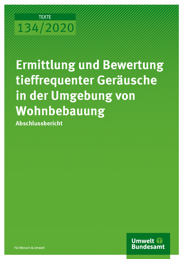 Cover der Publikation TEXTE 134/2020 Ermittlung und Bewertung tieffrequenter Geräusche in der Umgebung von Wohnbebauung