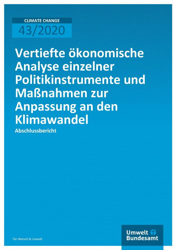 Cover der Publikation CLIMATE CHANGE 43-2020 Vertiefte ökonomische Analyse einzelnerPolitikinstrumente und Maßnahmen zur Anpasssung an den Klimawandel
