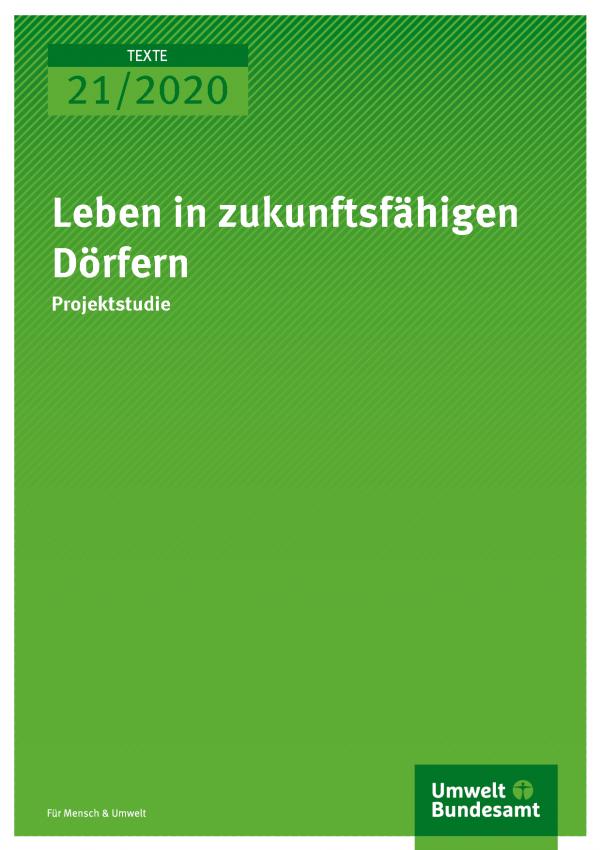 Cover der Publikation TEXTE 21/2020 Leben in zukunftsfähigen Dörfern