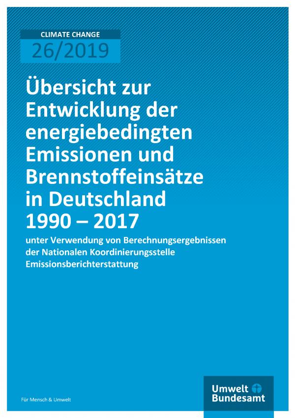 Cover der Publikation CLIMATE CHANGE 26/2019 Übersicht zur Entwicklung der energiebedingten Emissionen und Brennstoffeinsätze in Deutschland 1990 – 2017