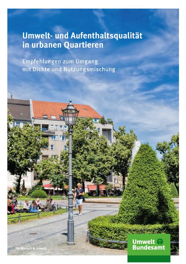 Cover der Fachbroschüre Umwelt- und Aufenthaltsqualität in urbanen Quartieren - Empfehlungen zum Umgang mit Dichte und Nutzungsmischung