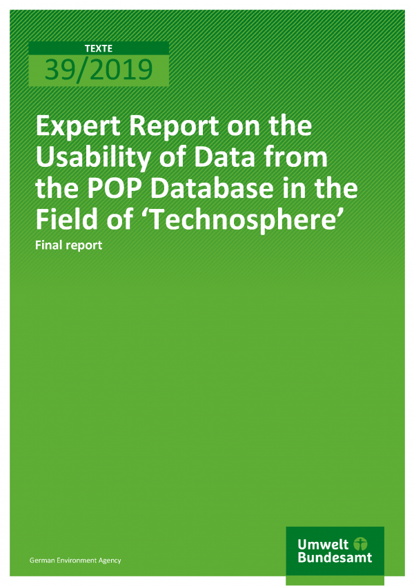 Cover der Publikation TEXTE 39/2019 Expert Report on the Usability of Data from the POP Database in the Field of 'Technosphere'
