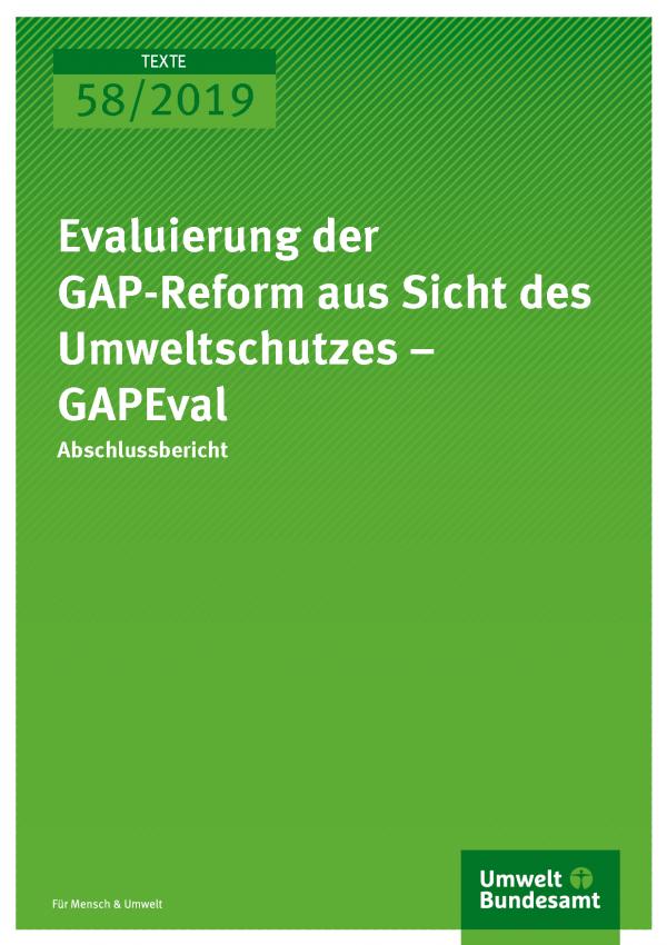 Cover der Publikation TEXTE 58/2019 Evaluierung der GAP-Reform aus Sicht des Umweltschutzes – GAPEval