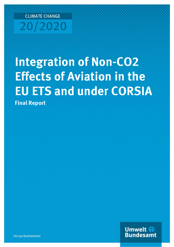 Cover der Publikation CLIMATE CHANGE 20/2020Integration of Non-CO2 Effects of Aviation in the EU ETS and under CORSIA
