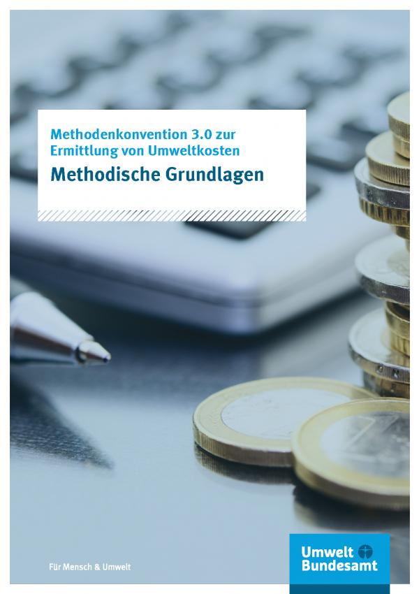 Cover der Publikation Methodenkonvention 3.0 zur Ermittlung von Umweltkosten - Methodische Grundlagen