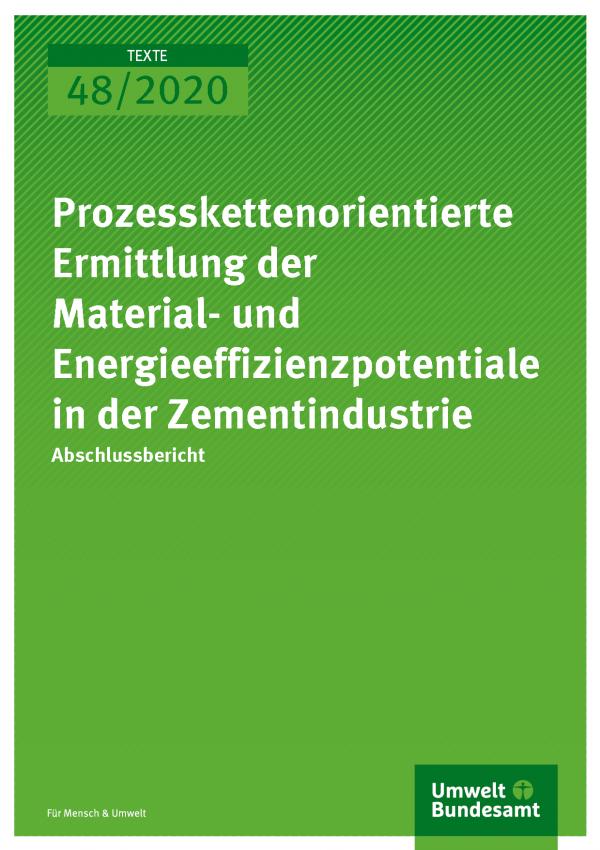 Cover der Publikation TEXTE 48/2020 Prozesskettenorientierte Ermittlung der Material- und Energieeffizienzpotentiale in der Zementindustrie