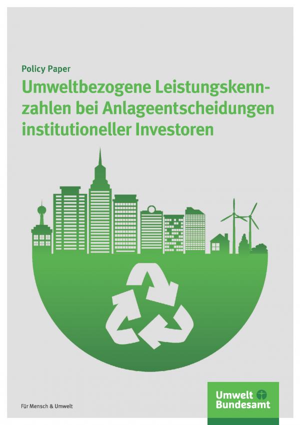 Cover des Policy Paper Umweltbezogene Leistungskennzahlen bei Anlageentscheidungen institutioneller Investoren