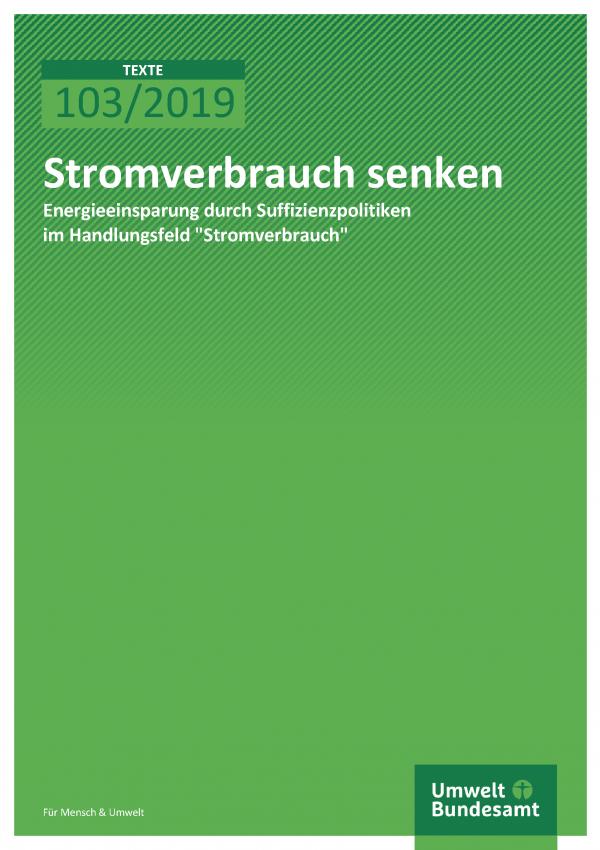 Cover der Publikation TEXTE 103/2019 Stromverbrauch senken