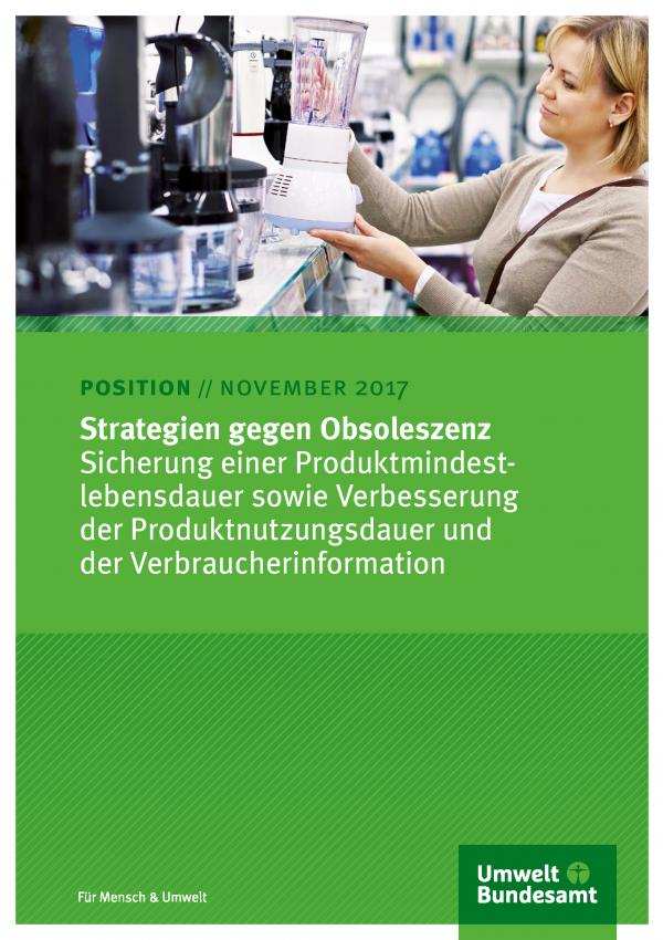 """Cover des Positionspapiers """"Strategien gegen Obsoleszenz"""" des Umweltbundesamtes von Oktober 2016. Das Coverfoto zeigt eine Frau, die in einem Elektronikmarkt einen Standmixer anschaut."""