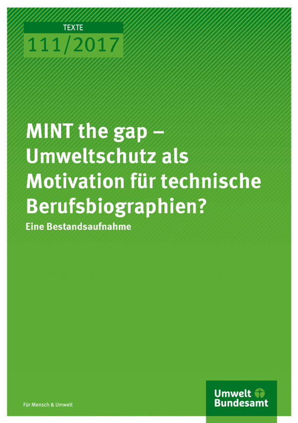 Cover der Publikation Texte 111/2017 MINT the gap – Umweltschutz als Motivation für technische Berufsbiographien?