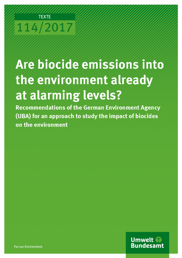 Cover der Publikation Texte 114/2017 Are biocide emissions into the environment already at alarming levels?
