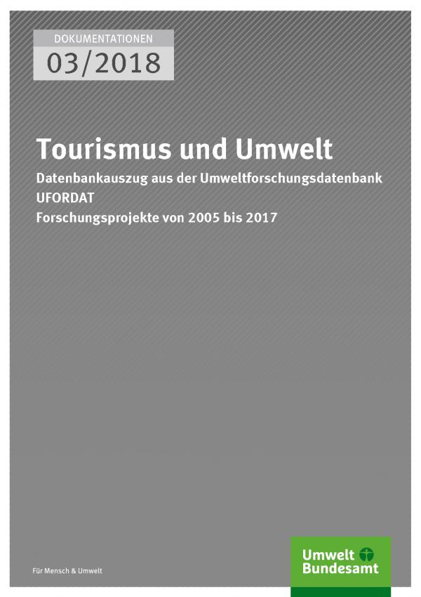Cover der Dokumentationen 03/2018 Tourismus und Umwelt - Datenbankauszug aus der Umweltforschungsdatenbank UFORDAT
