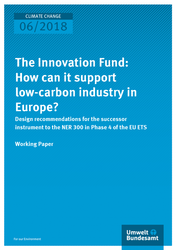 Cover of publication Climate Change 06/2018 The Innovation Fund: how can it support low-carbon industry in Europe?