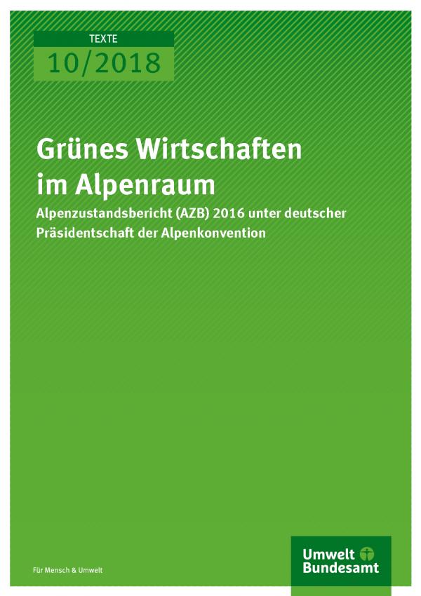 Cover der Publikation Texte 10/2018 Grünes Wirtschaften im Alpenraum
