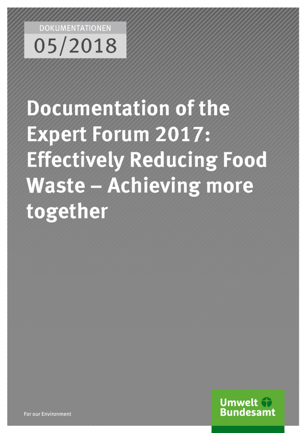 Cover of publication Dokumentationen 05/2018 Documentation of the Expert Forum 2017: Effectively Reducing Food Waste – Achieving more together