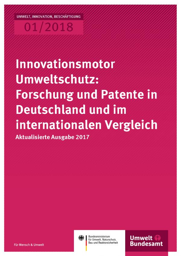 Cover der Publikation UIB 02/2018 Innovationsmotor Umweltschutz: Forschung und Patente in Deutschland und im internationalen Vergleich