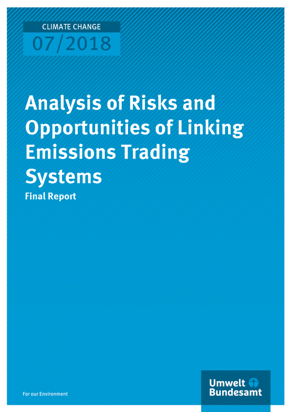 Cover of publication Climate Change 07/2018 Analysis of Risks and Opportunities of Linking Emissions Trading Systems