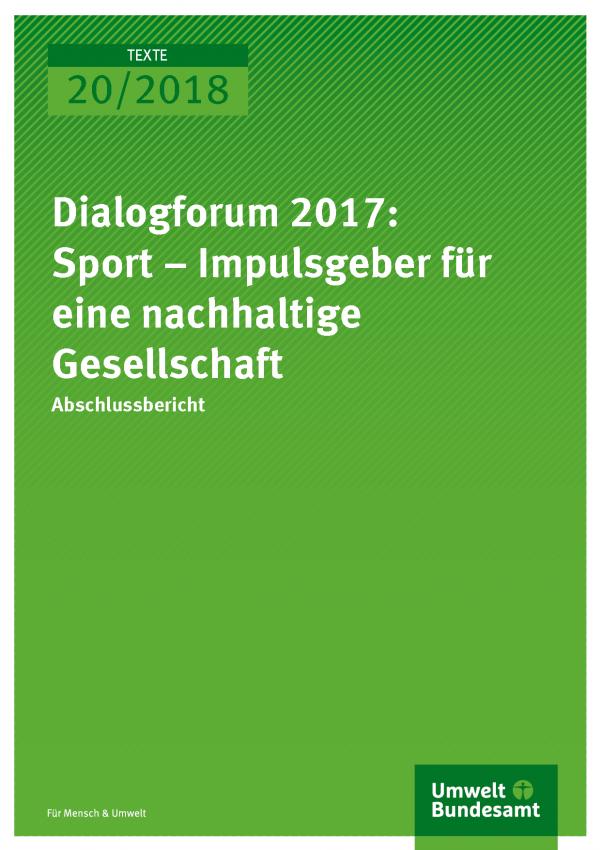 Cover der Publikation Texte 20/2018 Dialogforum 2017: Sport – Impulsgeber für eine nachhaltige Gesellschaft