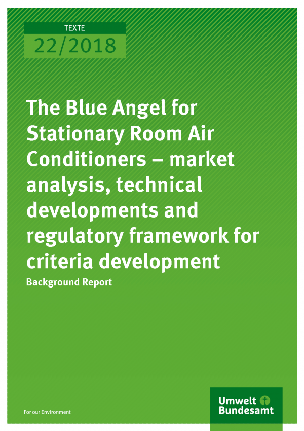 Cover of publication Texte 22/2018 The Blue Angel for Stationary Room Air Conditioners – market analysis, technical developments and regulatory framework for criteria development