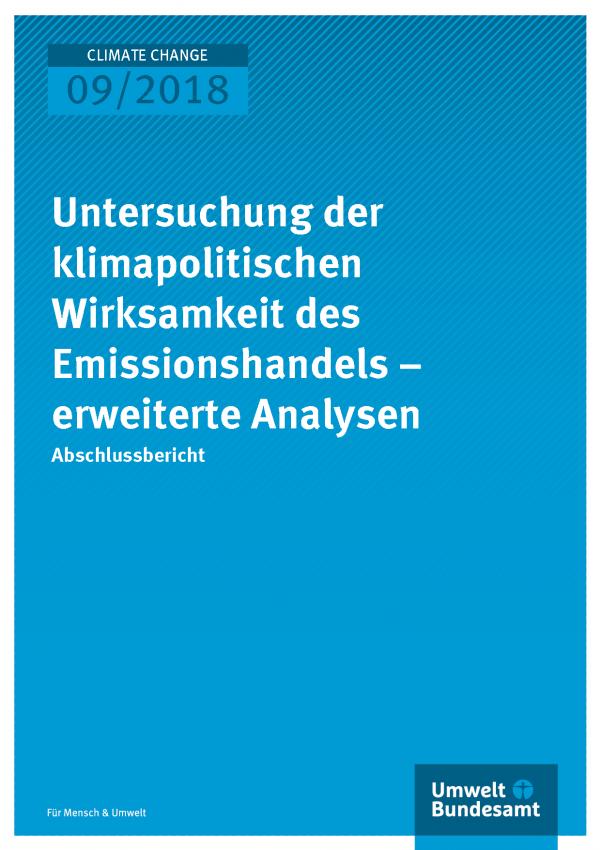 Cover der Publikation Climate Change 09/2018 Untersuchung der klimapolitischen Wirksamkeit des Emissionshandels – erweiterte Analysen