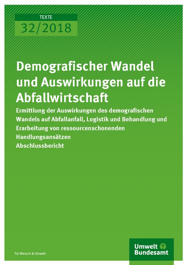 Cover der Publikation 32/2018 Demografischer Wandel und Auswirkungen auf die Abfallwirtschaft