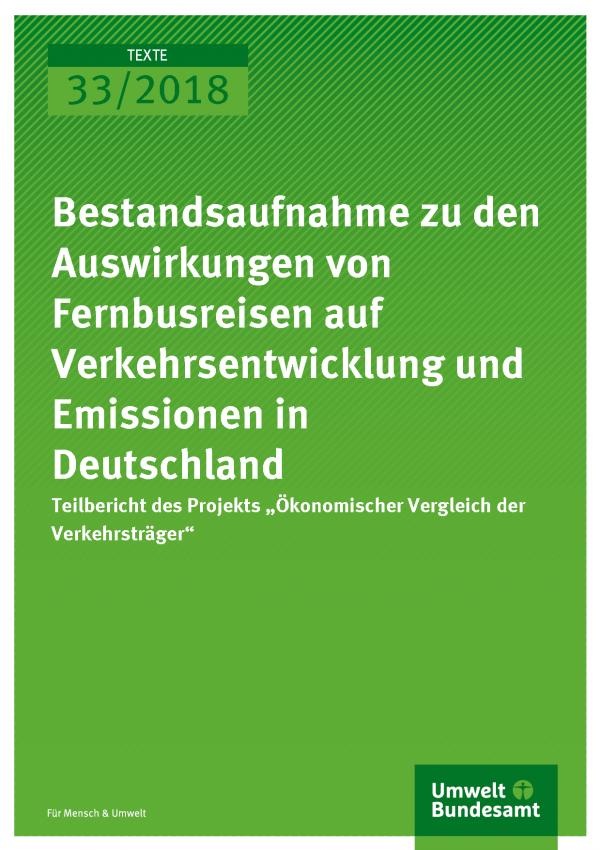 Cover der Publikation Texte 33/2018 Bestandsaufnahme zu den Auswirkungen von Fernbusreisen auf Verkehrsentwicklung und Emissionen in Deutschland