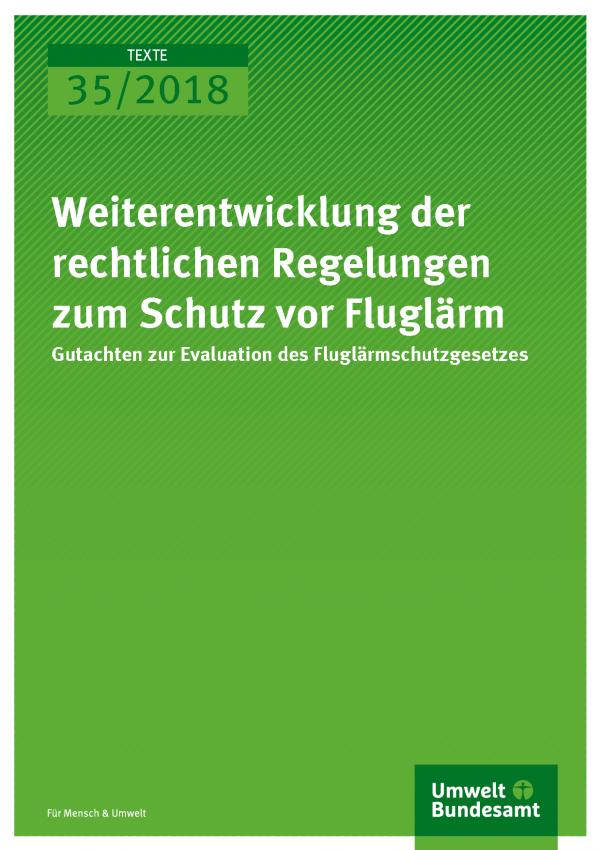 Cover der Publikation Texte 35/2018 Weiterentwicklung der rechtlichen Regelungen zum Schutz vor Fluglärm