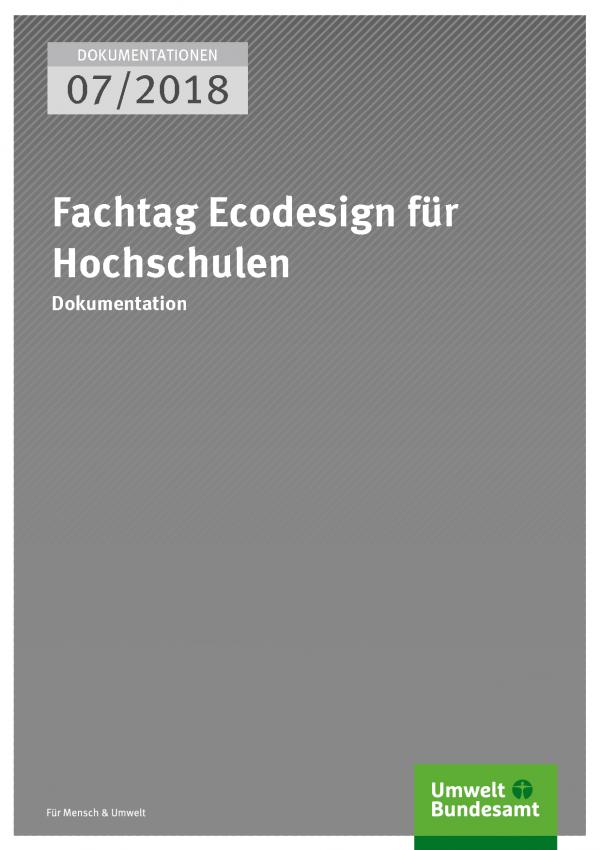 Cover der Publikation Dokumentationen 07/2018 Fachtag Ecodesign für Hochschulen