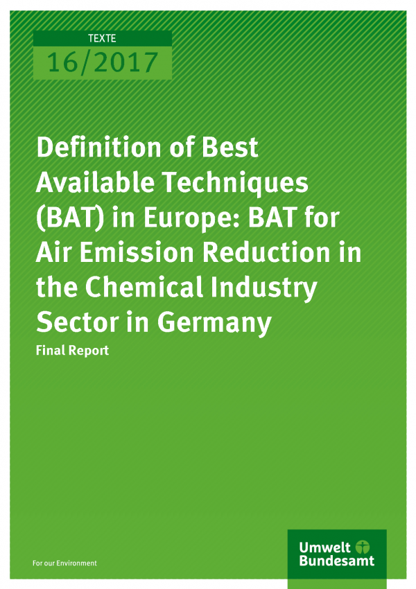 cover of publication Texte 16/2017: Definition of Best Available Techniques (BAT) in Europe: BAT for Air Emission Reduction in the Chemical Industry Sector in Germany