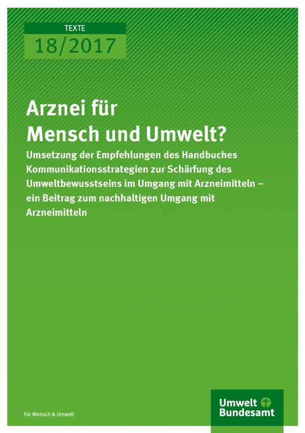 Titelseite der Publikation Texte 18/2017 Arznei für Mensch und Umwelt?