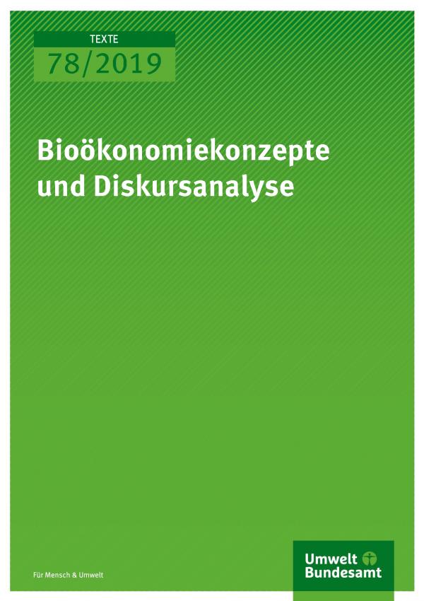 Cover der Publikation TEXTE 78/2019 Bioökonomiekonzepte und Diskursanalyse