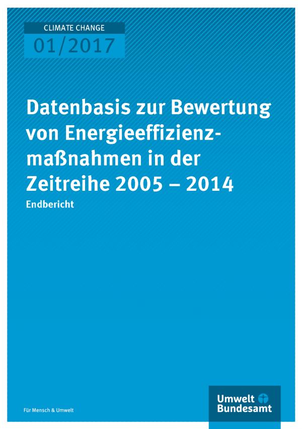 Titelbild Datenbasis zur Bewertung von Energieeffizienzmaßnahmen in der  Zeitreihe 2005 – 2014