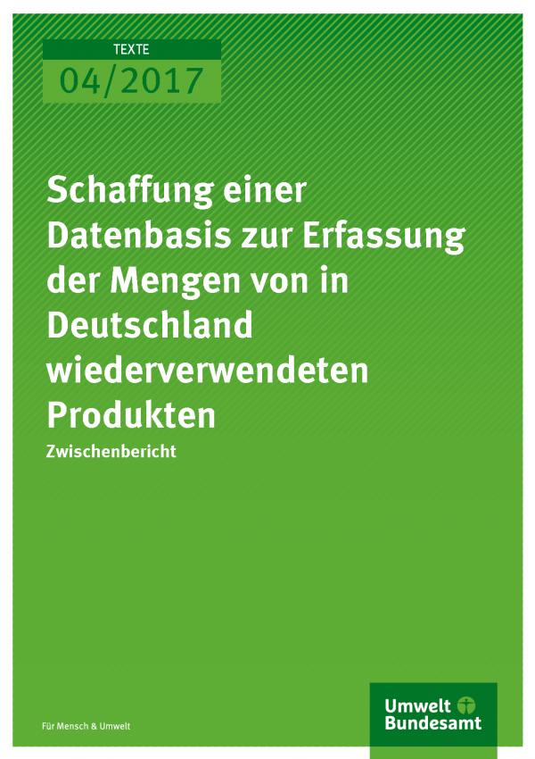 Schaffung einer Datenbasis zur Erfassung der Mengen von in Deutschland wiederverwendeten Produkten